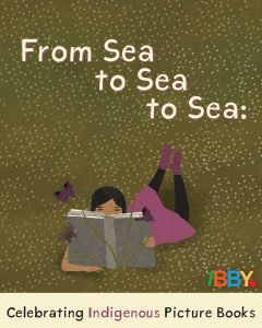 """From Sea to sea to sea: Celebrating Indigenous Picture Books"" Exhibit"
